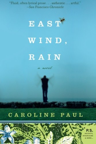 East Wind, Rain: A Novel - Caroline Paul