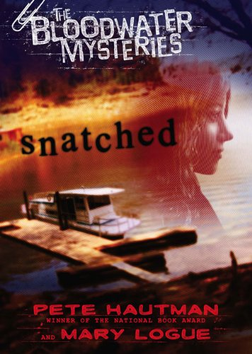 Snatched (The Bloodwater Mysteries) - Pete Hautman