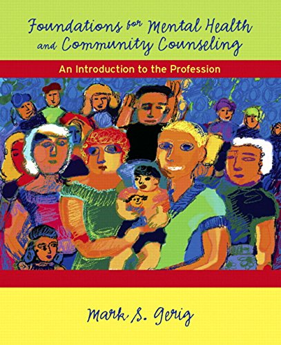 Foundations for Mental Health and Community Counseling: An Introduction to the Profession - Mark S. Gerig