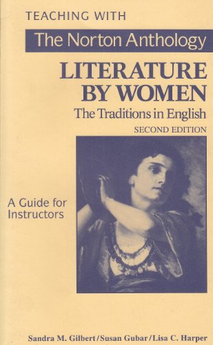 The Norton Anthology of Literature by Women: Instructor's Manual: The Traditions in English - Lisa Catherine Harper