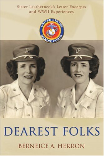 Dearest Folks: Sister Leatherneck's Letter Excerpts and WWII Experiences - Berneice Herron
