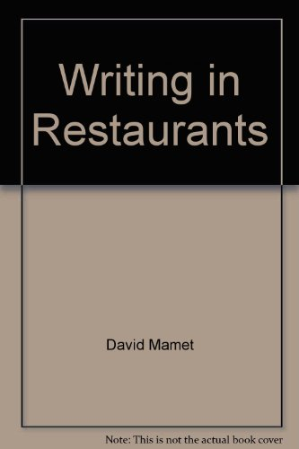 Writing in Restaurants - David Mamet