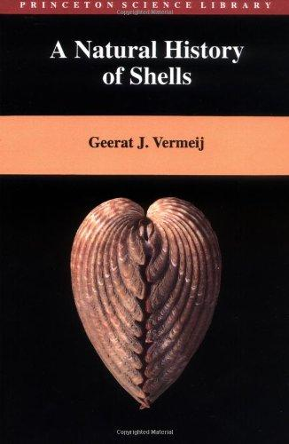 A Natural History of Shells (Princeton Science Library) - Vermeij, Geerat J.
