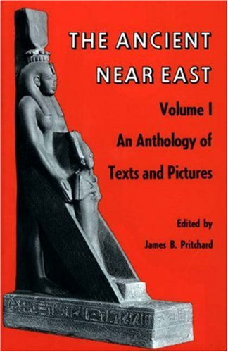 The Ancient Near East: An Anthology of Texts and Pictures - two (2) volumes - Volume (1) One & Volume (2) Two - Pritchard, James B. (ed) - John A. Wilson, S. N. Kramer, E. A. Speiser, Albrecht Goetze, H. L. Ginsberg, Leo Oppenheim, A. K. Grayson, J. J. Finkelstein, Robert D. Biggs, William L. Moran, Franz Rosenthal, Robert H. Pfeiffer, Erica Reiner, T. J. Meek, +