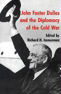John Foster Dulles and the Diplomacy of the Cold War