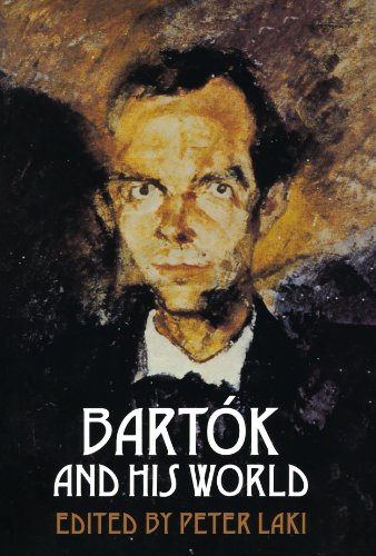 Bartok and His World - Peter Laki