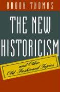 The New Historicism: And Other Old-Fashioned Topics