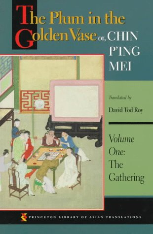 The Plum in the Golden Vase or, Chin P'ing Mei: Vol. 1, The Gathering - David Tod Roy