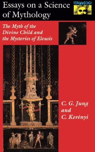 Essays on a Science of Mythology - Carl G. Jung; Carl Kerenyi