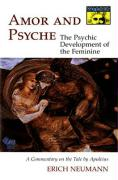 Amor and Psyche: The Psychic Development of the Feminine: A Commentary on the Tale by Apuleius. (Mythos Series)