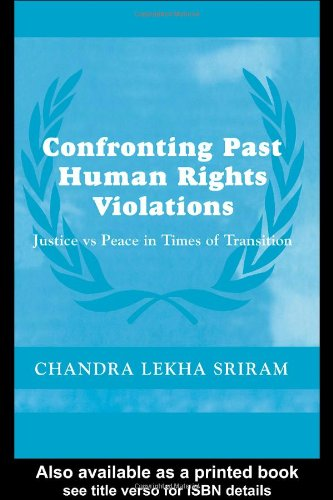 Confronting Past Human Rights Violations (Cass Series on Peacekeeping) - Chandra Lekha Sriram