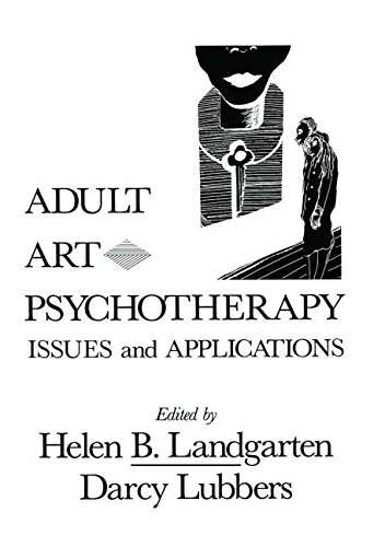 Adult Art Psychotherapy: Issues and Applications - Helen B. Landgarten; Darcy Lubbers