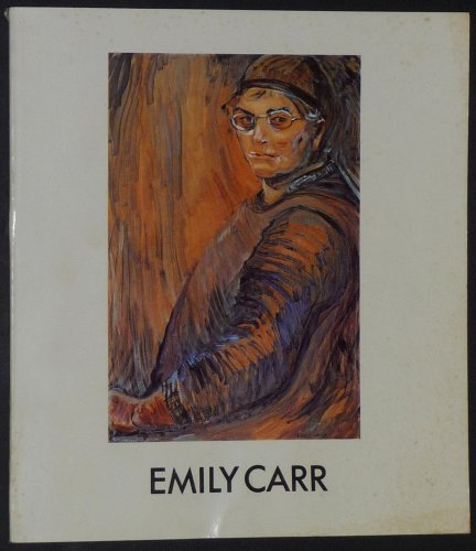 Emily Carr: A Centennial Exhibition Celebrating the One Hundredth Anniversary of Her Birth - Emily Carr