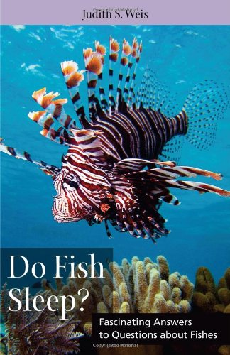 Do Fish Sleep?: Fascinating Answers to Questions about Fishes (Animals Q  &  A) - Judith S Weis