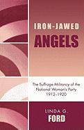 Iron-Jawed Angels: The Suffrage Militancy of the National Woman's Party 1912-1920