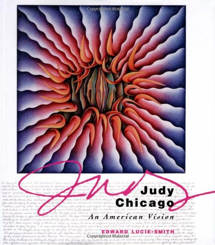 Judy Chicago, An American Vision - Edward Lucie-Smith