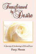 Transformed by Desire - Mason, Patty