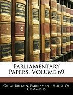 Parliamentary Papers, Volume 69