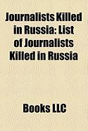 Journalists Killed in Russia: List of Journalists Killed in Russia