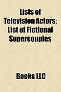 Lists of Television Actors: List of Fictional Supercouples