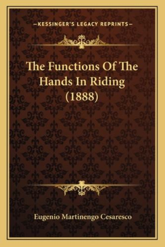 The Functions of the Hands in Riding - Eugenio Martinengo Cesaresco