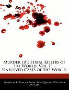 Murder 101: Serial Killers of the World, Vol. 11 - Unsolved Cases of the World - Cleveland, Jacob; Tamura, K.