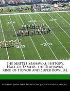 The Seattle Seahawks: History, Hall-Of-Famers, the Seahawks Ring of Honor and Super Bowl XL - Reese, Jenny