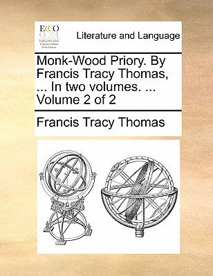 Monk-Wood Priory by Francis Tracy Thomas, In - Francis Tracy Thomas