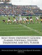Kent State University Golden Flashes Football: History, Traditions and NFL Players - Reese, Jenny