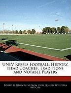 Unlv Rebels Football: History, Head Coaches, Traditions and Notable Players - Reese, Jenny