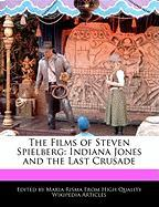 The Films of Steven Spielberg: Indiana Jones and the Last Crusade - Rowe, Diana; Risma, Maria