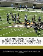 West Michigan University Broncos Football: History, NFL Players and Seasons 2007 - 2009 - Reese, Jenny