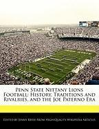 Penn State Nittany Lions Football: History, Traditions and Rivalries, and the Joe Paterno Era - Reese, Jenny