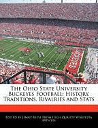 The Ohio State University Buckeyes Football: History, Traditions, Rivalries and STATS - Reese, Jenny
