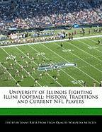 University of Illinois Fighting Illini Football: History, Traditions and Current NFL Players - Reese, Jenny