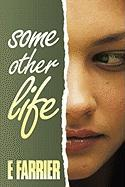 Some Other Life - Farrier, E.