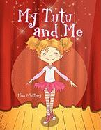 My Tutu and Me - Miss Whittney
