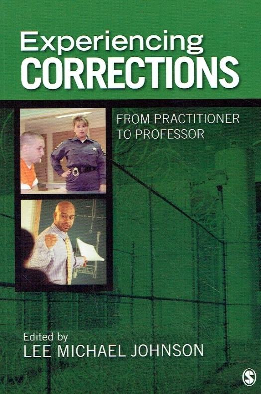 Experiencing Corrections. From Practitioner to Professor. - Johnson, Lee Michael.