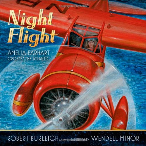 Night Flight: Amelia Earhart Crosses the Atlantic - Robert Burleigh