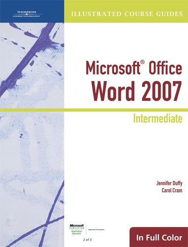 Illustrated Course Guide: Microsoft Office Word 2007 Intermediate (Available Titles Skills Assessment Manager (SAM) - Office 2007) - Jennifer Duffy