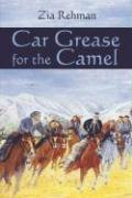 Car Grease for the Camel: A Road Journey Across Afghanistan - Rehman, Zia