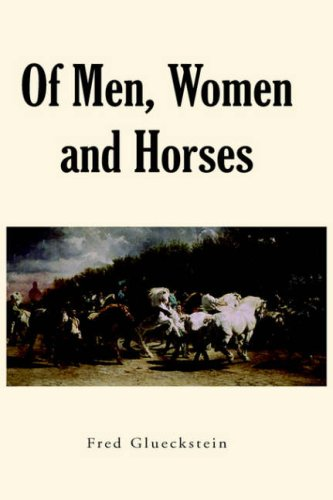 Of Men, Women and Horses - Fred Glueckstein