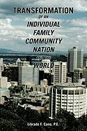 Transformation of an Individual Family Community Nation and the World - Cano P. E. , Librado F.