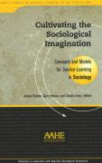 Cultivating the Sociological Imagination: Concepts and Models for Service-Learning in Sociology