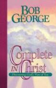 Complete in Christ: Discovering God's View of You