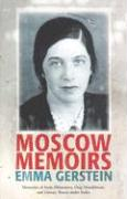 Moscow Memoirs: Memories of Anna Akhmatova, Osip Mandelstam, and Literary Russia Under Stalin