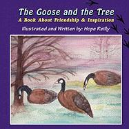 The Goose and the Tree: A Book about Friendship & Inspiration - Reilly, Hope