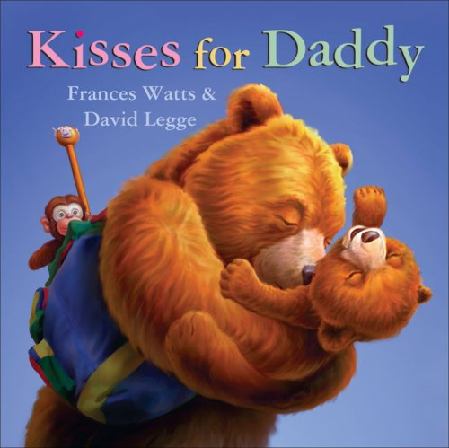 Kisses for Daddy - Watts, Frances
