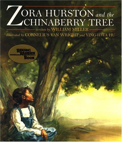 Zora Hurston and the Chinaberry Tree (Reading Rainbow Books) - William Miller; Cornelius Van Wright