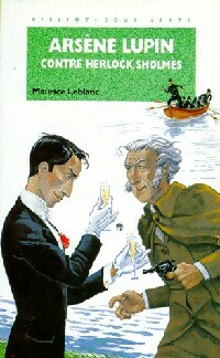Arsène Lupin contre Herlock Sholmes - Maurice Leblanc